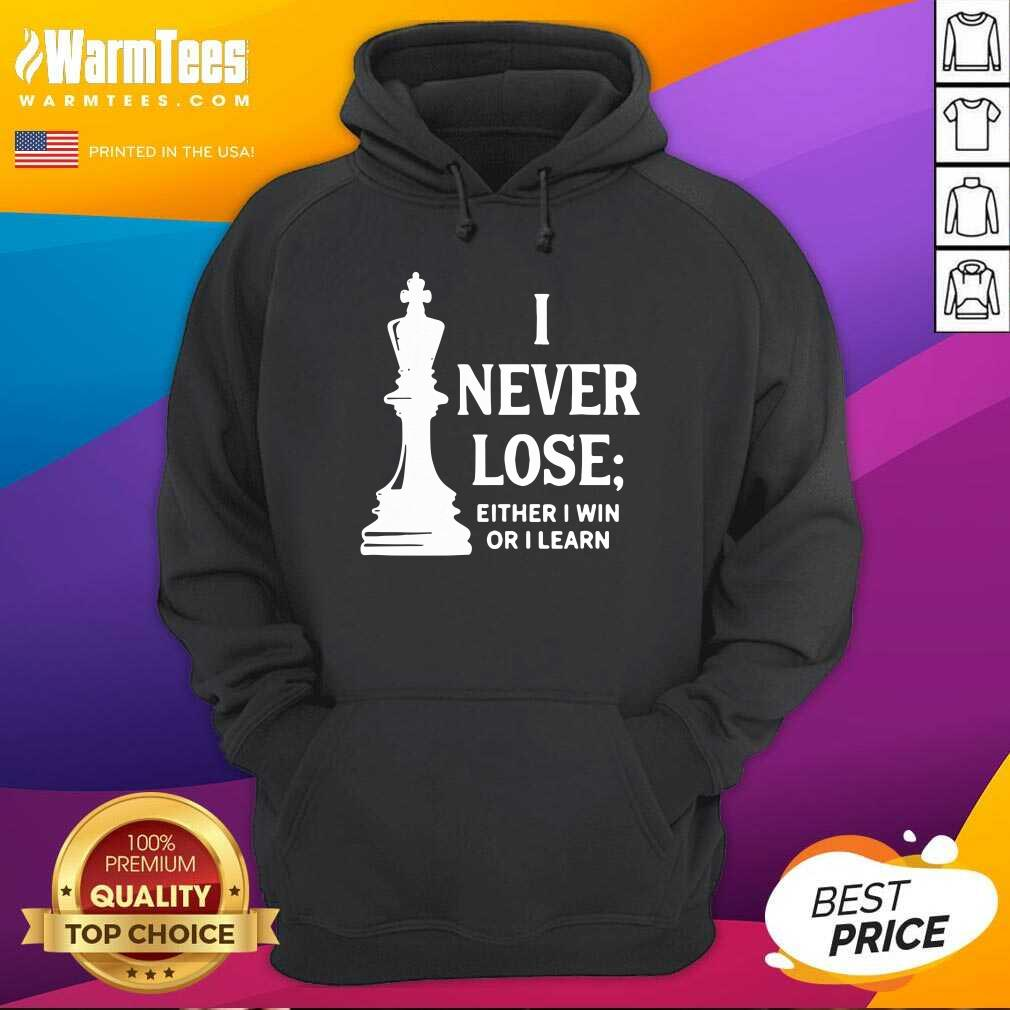 I Never Lose I Either Win Or Learn Hoodie  - Design By Warmtees.com