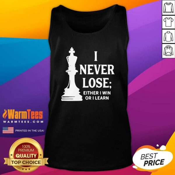 I Never Lose I Either Win Or Learn Tank Top - Design By Warmtees.com