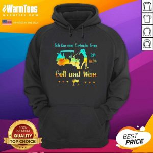 Ich Bin Eine Einfache Frau Ich Liebe Golf Und Wein Hoodie