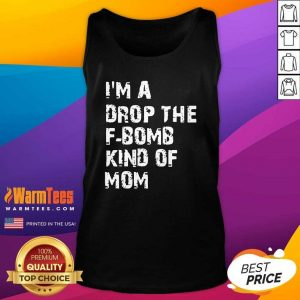 I'm A Drop The F-bomb Kind Of Mom Tank Top - Design By Warmtees.com