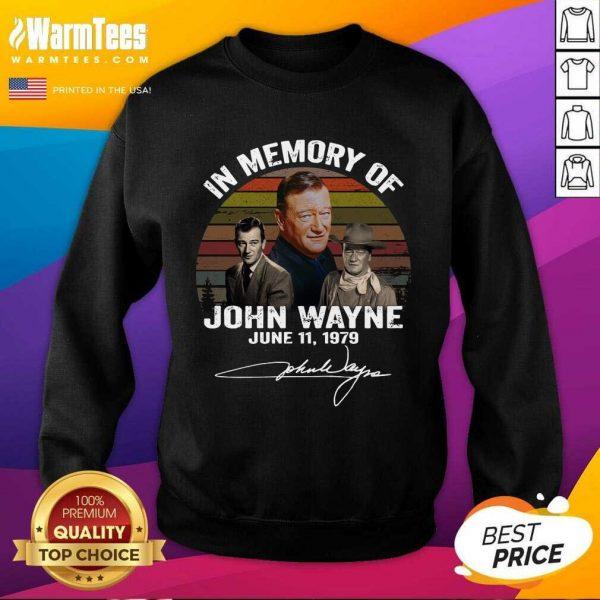 In Memory Of John Wayne June 11 1979 Signature SweatShirt