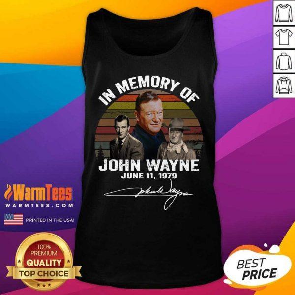 In Memory Of John Wayne June 11 1979 Signature Tank Top