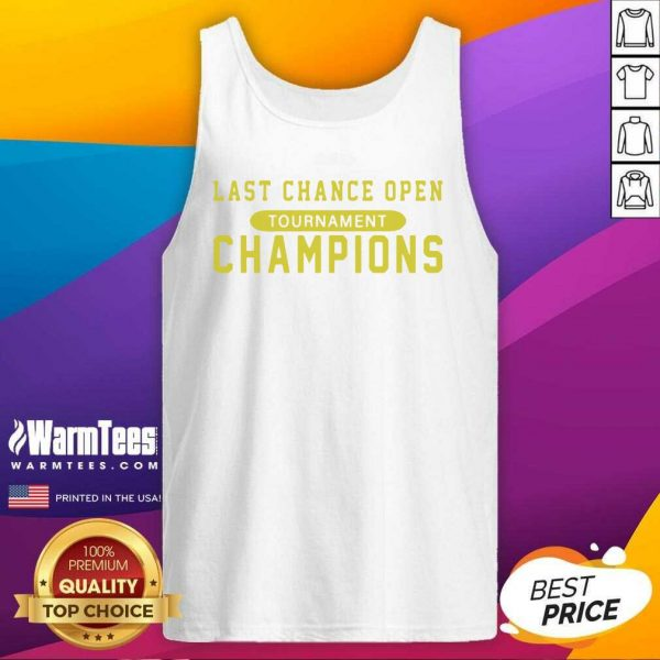 Last Chance Open Tournament Champions Tank Top - Design By Warmtees.com