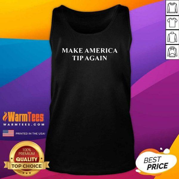 Make America Tip Again Tank Top - Design By Warmtees.com