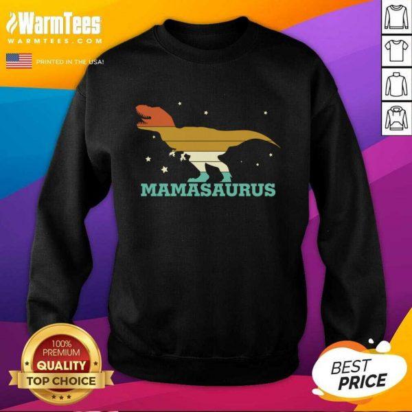 Mamasaurus Funny Trex Mothers Day SweatShirt