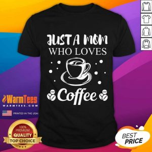Mom Coffee Drinker Mother Funny Quote Gift Women Shirt