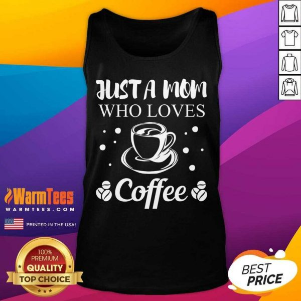 Mom Coffee Drinker Mother Funny Quote Gift Women Tank Top