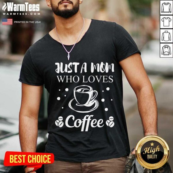 Mom Coffee Drinker Mother Funny Quote Gift Women V-neck