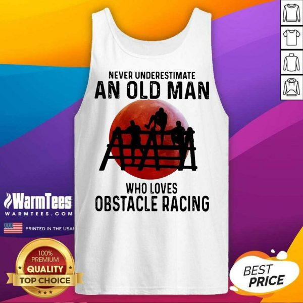 Never Underestimate An Old Man Who Loves Obstacle Racing The Moon Tank Top