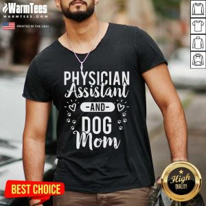 Physician Assistant Physician Assistant And Dog Mom V-neck - Design By Warmtees.com