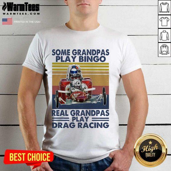 Some Grandpas Play Bingo Real Grandpas Play Vintage Shirt