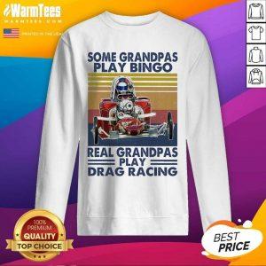 Some Grandpas Play Bingo Real Grandpas Play Vintage SweatShirt