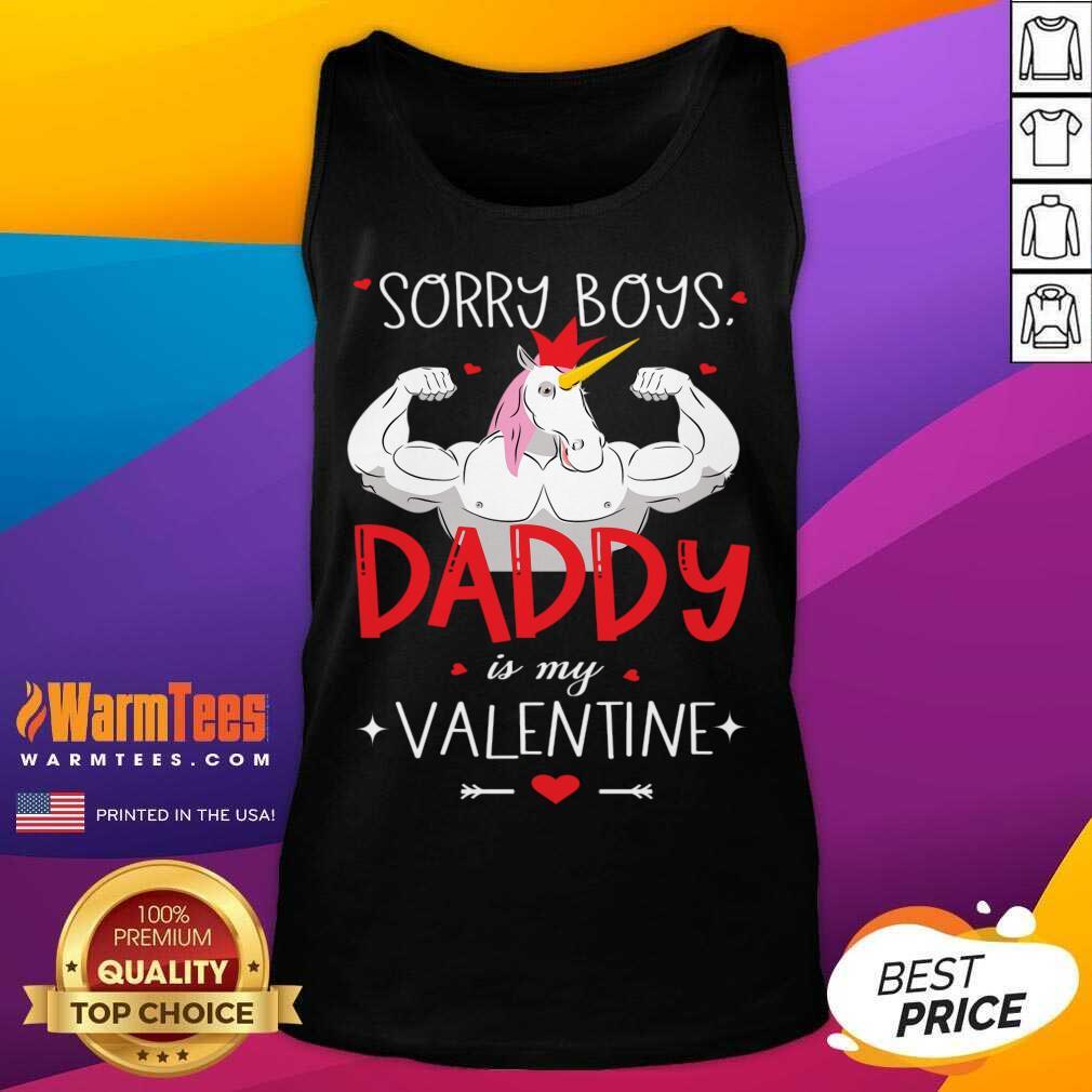 Sorry Boys Daddy Is My Valentine Unicorn Daddy Valentine Gift Tank Top