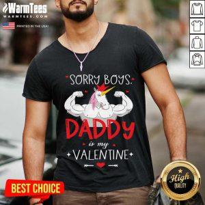 Sorry Boys Daddy Is My Valentine Unicorn Daddy Valentine Gift V-neck