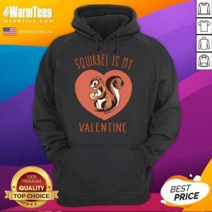 Squirrel Is My Valentine Heart 2021 Hoodie