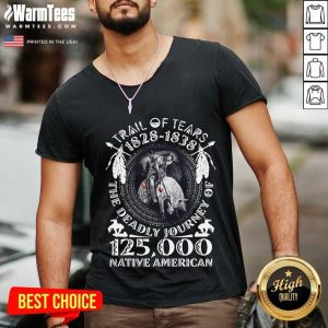 Trail Of Tears 1828 1838 The Deadly Journey Of 125,000 Native American V-neck