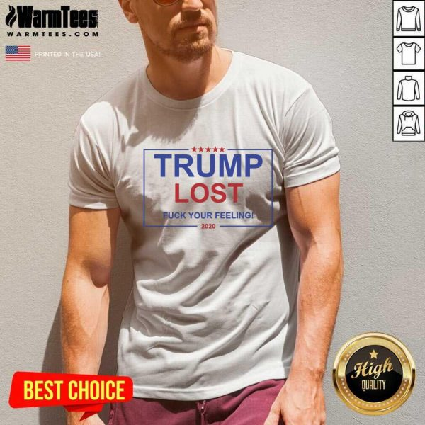 Trump Lost Fuck Your Feelings 2020 V-neck - Design By Warmtees.com