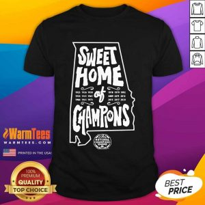 Alabama Crimson Tide National Champions Sweet Home Of Champions Shirt