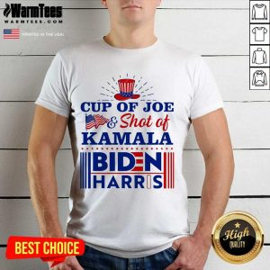 American Flag Cup Of Joe And Shot Of Kamala Biden Harris Shirt