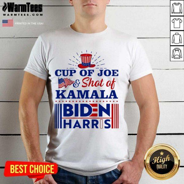 American Flag Cup Of Joe And Shot Of Kamala Biden Harris Shirt