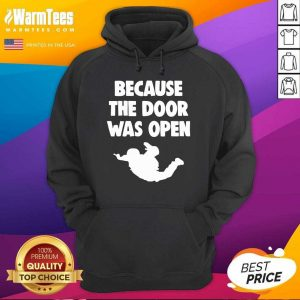 Because The Door Was Open Skydrive Hoodie - Design By Warmtees.com