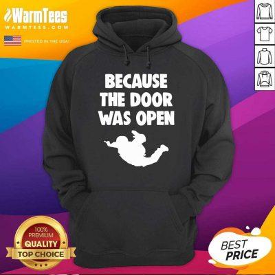Because The Door Was Open Skydrive Hoodie - Design By Warmtees.com