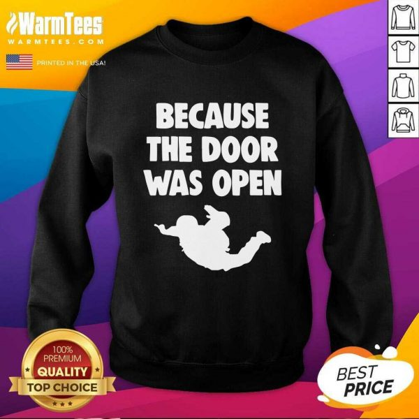Because The Door Was Open Skydrive SweatShirt - Design By Warmtees.com