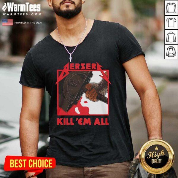 Berserk Metal Berserk Kill 'Em All 2021 V-neck - Design By Warmtees.com
