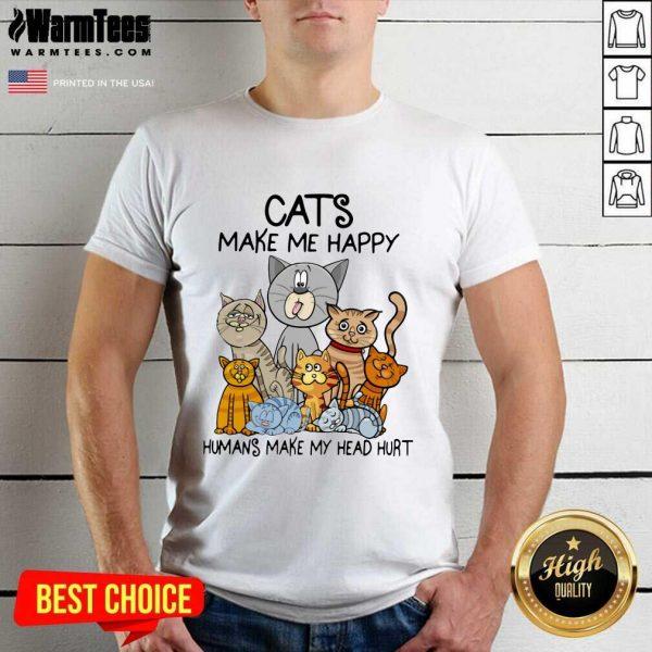 Cats Make Me Happy Humans Make My Head Hurt Shirt - Design By Warmtees.com