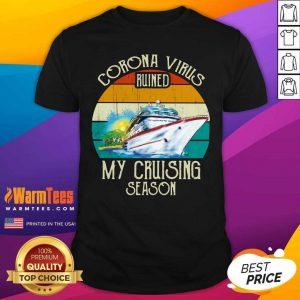 Corona Virus Ruined My Cruising Season Vintage Shirt - Design By Warmtees.com