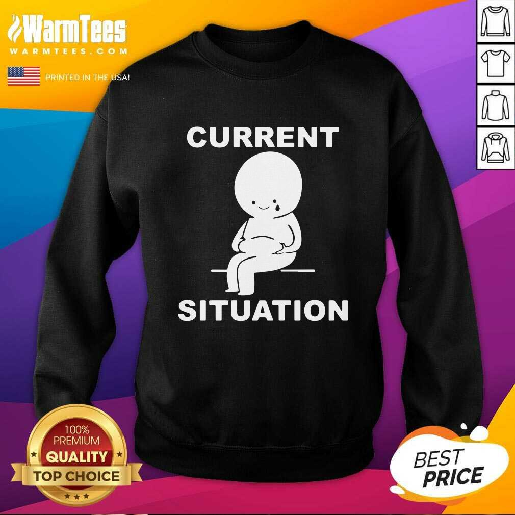 Current Situation Fat SweatShirt - Design By Warmtees.com