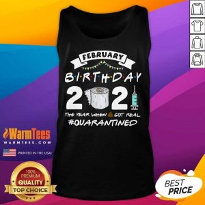 February Birthday 2021 The Year When Shit Got Real Quarantine Tank Top