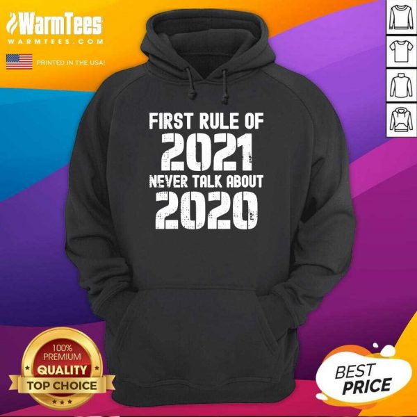 First Rule Of 2021 Never Talk About 2020 Happy New Year Hoodie - Design By Warmtees.com