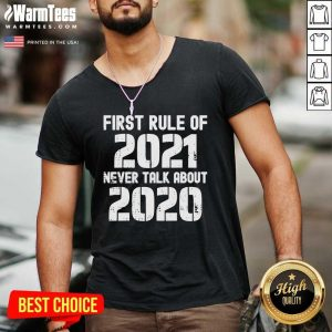 First Rule Of 2021 Never Talk About 2020 Happy New Year V-neck - Design By Warmtees.com