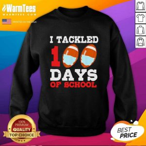 I Tackled 100 Day Of School Tee SweatShirt - Design By Warmtees.com