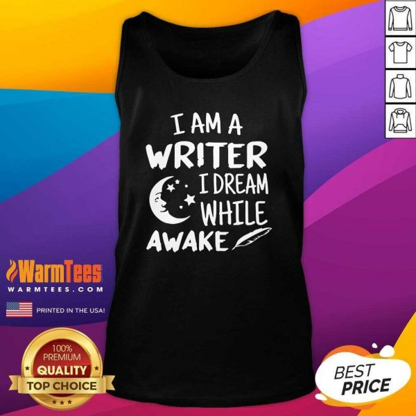 I´m A Writer I Dream While Awake Motive For A Writer Tank Top - Design By Warmtees.com
