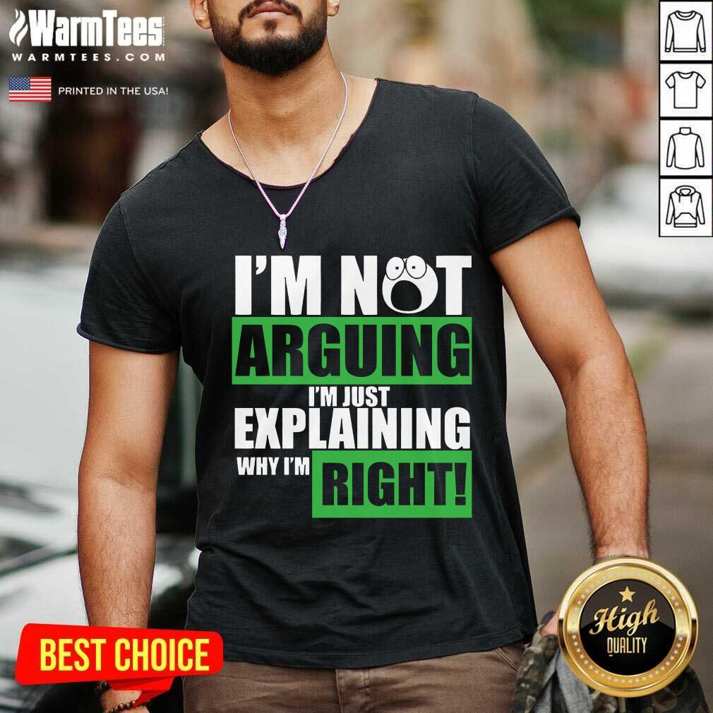 I'm Not Arguing I'm Just Explaining Why I'm Right Tank Top