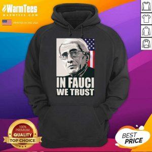 In Fauci We Trust American Flag Hoodie