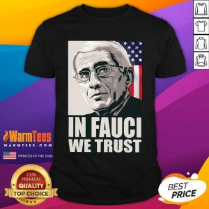 In Fauci We Trust American Flag Shirt