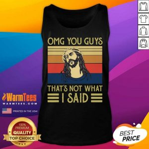 Jesus Omg You Guys That's Not What I Said Vintage Retro Tank Top
