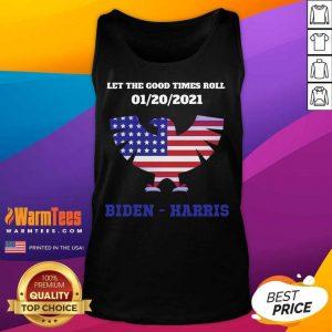 Let The Good Times Roll 01 20 2021 Biden Harris American Flag Tank Top