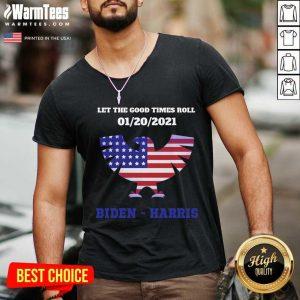 Let The Good Times Roll 01 20 2021 Biden Harris American Flag V-neck