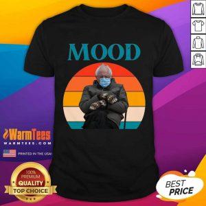 Mood Funny Bernie Sanders Mittens Meme Inauguration Shirt