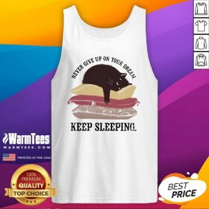 Never Give Up On Your Dream Keep Sleeping Cats Lying On Pillow Tank Top - Design By Warmtees.com