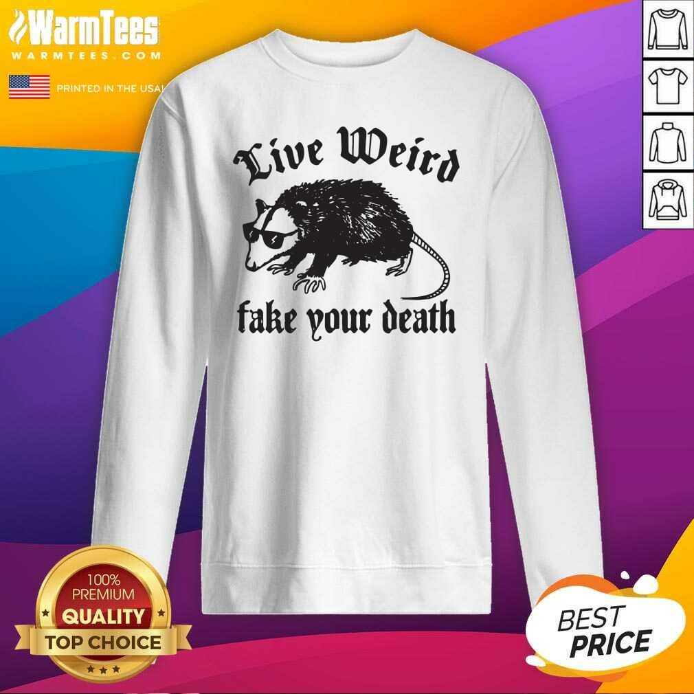 Opossum Live Weiro Fake Your Death SweatShirt  - Design By Warmtees.com