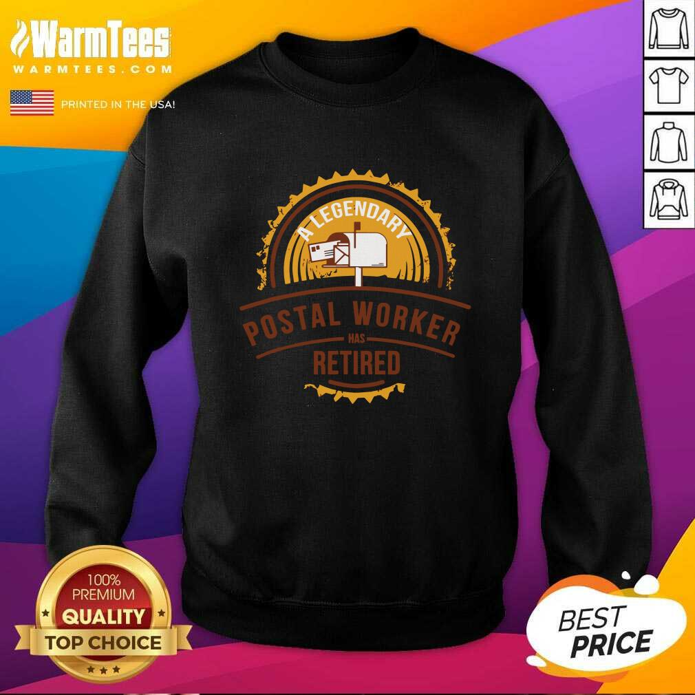 A Legendary Postal Worker Has Retirement SweatShirt - Design By Warmtees.com