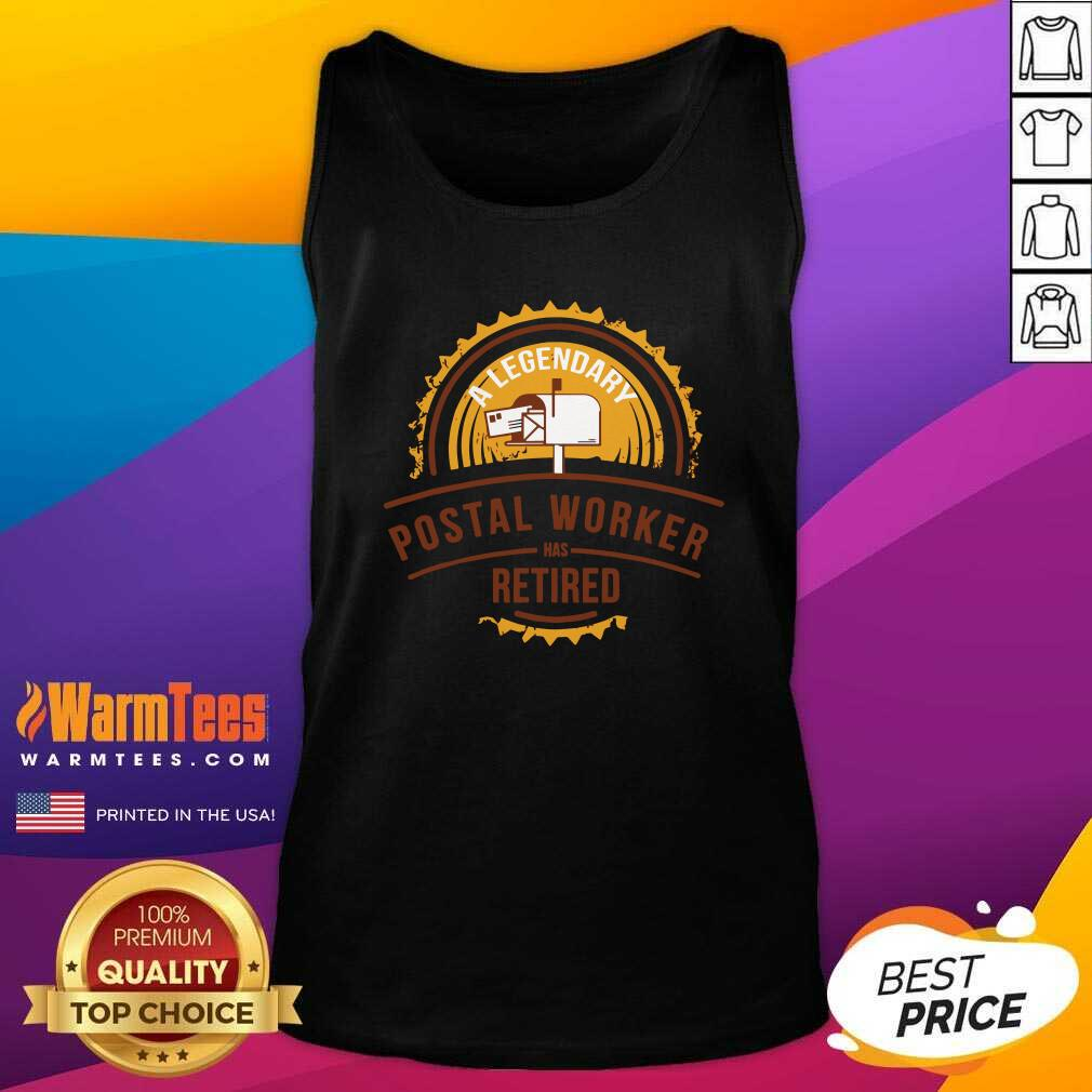 A Legendary Postal Worker Has Retirement Tank Top - Design By Warmtees.com