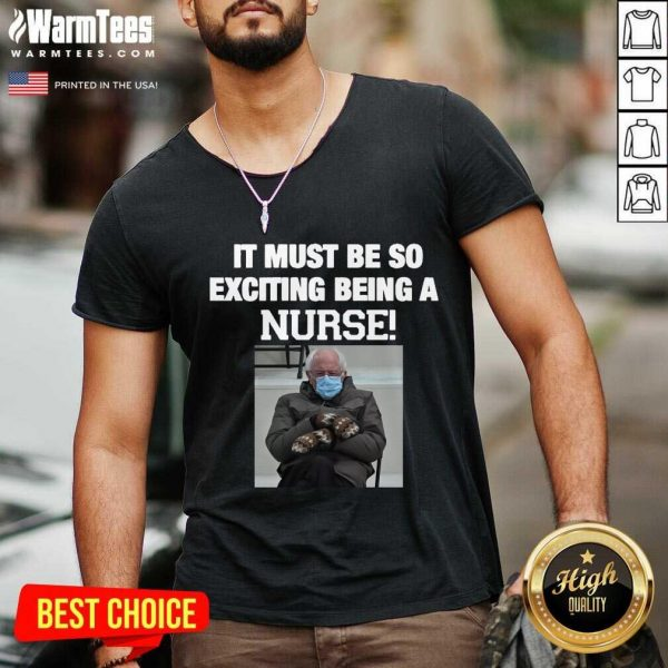 Bernie Sanders Mittens It Must Be So Exciting Being A Nurse 2021 V-neck