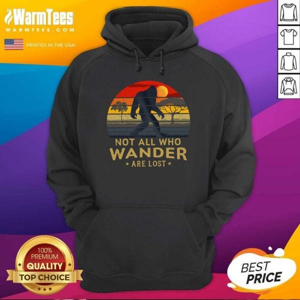 Bigfoot Not All Who Wander Are Lost Vintage Retro Hoodie - Design By Warmtees.com