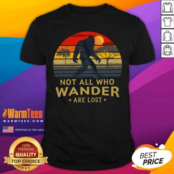 Bigfoot Not All Who Wander Are Lost Vintage Retro Shirt - Design By Warmtees.com